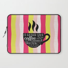 I'd rather take coffee than compliments right Laptop Sleeve