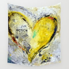 Faith without action is dead. Wall Tapestry
