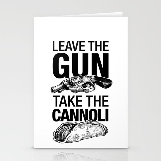 Leave the Gun Take the Cannoli Stationery Cards
