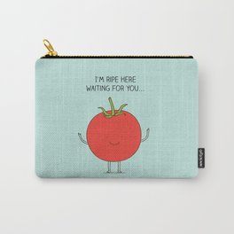 I'm ripe here waiting for you Carry-All Pouch