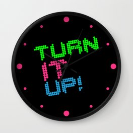 Turn It Up! Dance Music Quote Wall Clock
