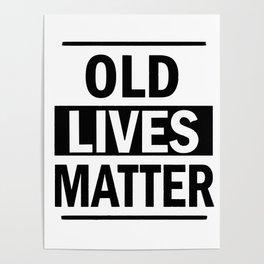 Old Lives Matter Poster