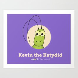 Kevin the Katydid Art Print