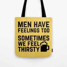 Men Have Feelings Funny Quote Tote Bag
