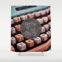 write Shower Curtains featuring Write Your Story by Ewan Arnolda