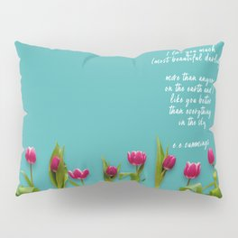 I love you much most beautiful darling Pillow Sham