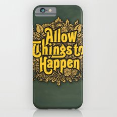 Allow Things to Happen Slim Case iPhone 6s