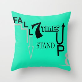 fall 7 times, stand up 8 Throw Pillow