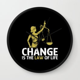Change ist the Law of Life Wall Clock