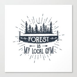 Forest Is My Local Gym Canvas Print