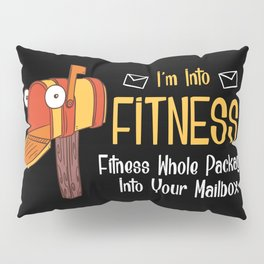 I'm Into Fitness - Funny Mail Carrier Postal Worker Illustration Pillow Sham