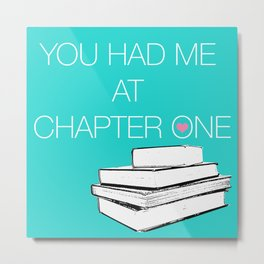 Had Me At Chapter One... Metal Print