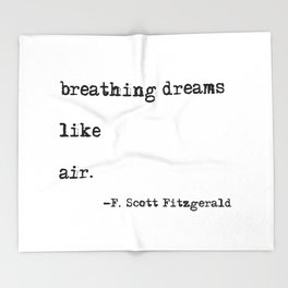 Breathing dreams like air - F. Scott Fitzgerald quote Throw Blanket