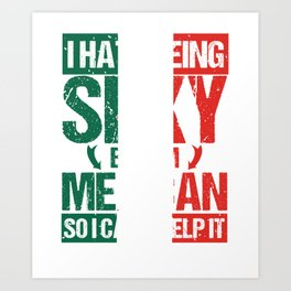 Hate Being Sexy I'm Mexican So I Can't Help It Art Print