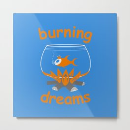 Burning dreams Metal Print