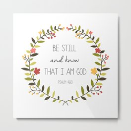 Be Still And Know That I Am God - Psalm 46:10 Metal Print