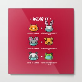How to wear a facemask animals cute Metal Print