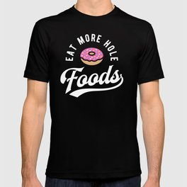Eat More Hole Foods - Pink Donut T-shirt