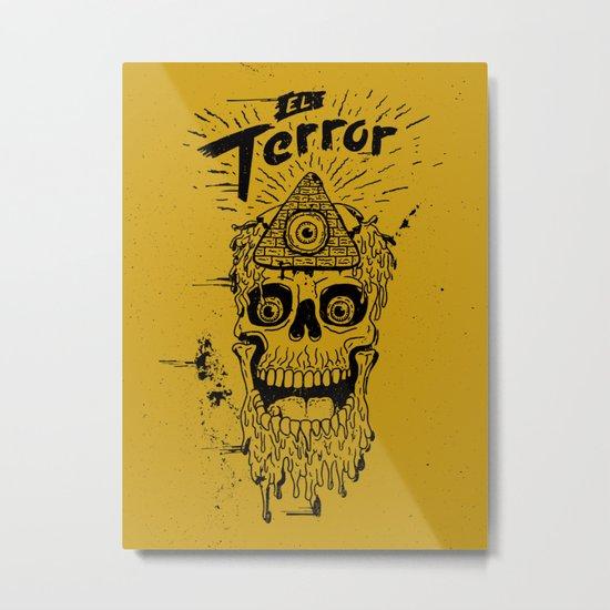 El Terror Metal Print