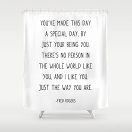You've made this day a special day, Shower Curtain