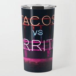 Tacos vs Burritos Travel Mug