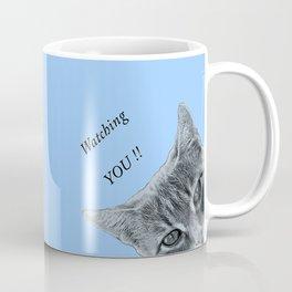 Watching YOU !! Coffee Mug
