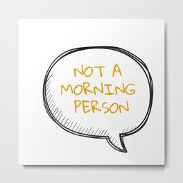 Mornings... Metal Print