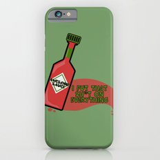 Awesome Sauce I Put That Sh*t on Everything Slim Case iPhone 6s