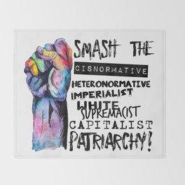Smash | smash the cisnormative, heteronormative, imperialist, white supremacist, capitalist patriarc Throw Blanket