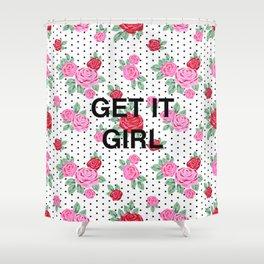 get it girl quote - get it girl art print, get it girl phone case, rose pattern, girls, girl print, Shower Curtain