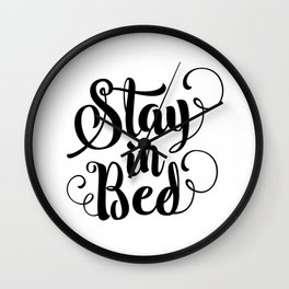 Stay in Bed black and white modern typography quote poster bedroom wall art home decor Wall Clock