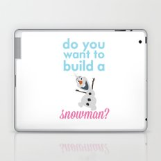 do you want to build a snowman... olaf.. frozen. Laptop & iPad Skin