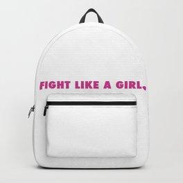FIGHT LIKE A GIRL Backpack