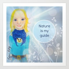 Nature is my guide Muse Mantra Art Print