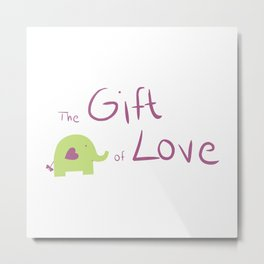The gift of love Metal Print