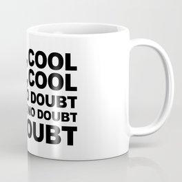 Cool no Doubt Coffee Mug