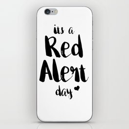 Funny PMS Cramps Unisex Shirt It's a Red Alert Day iPhone Skin