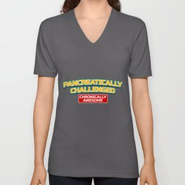 Pancreatically Challenged Chronically Awesome print Funny Unisex V-Neck