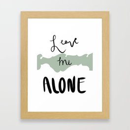 Leave Me Alone Framed Art Print