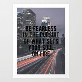Motivational - Be Fearless! Art Print