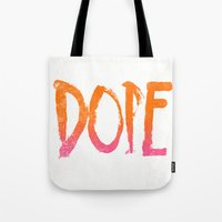 dope Tote Bags featuring DOPE by Matthew Taylor Wilson