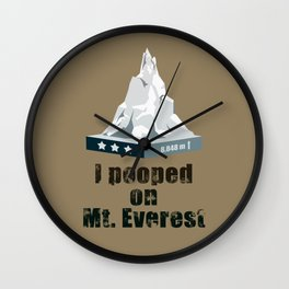 I Pooped on Mt. Everest Wall Clock