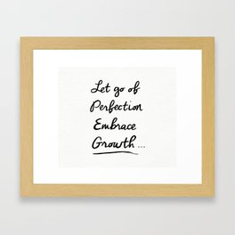 Let go of Perfection, Embrace growth Framed Art Print