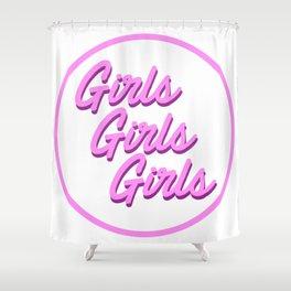 girls girls girls Shower Curtain