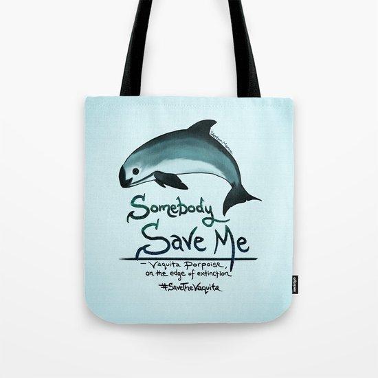 Vaquita Porpoise ~ Save Me ~ Critically endangered species ~ (Art Copyright 2015) Tote Bag