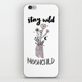 stay wild moonchild — crystals and flowers print iPhone Skin