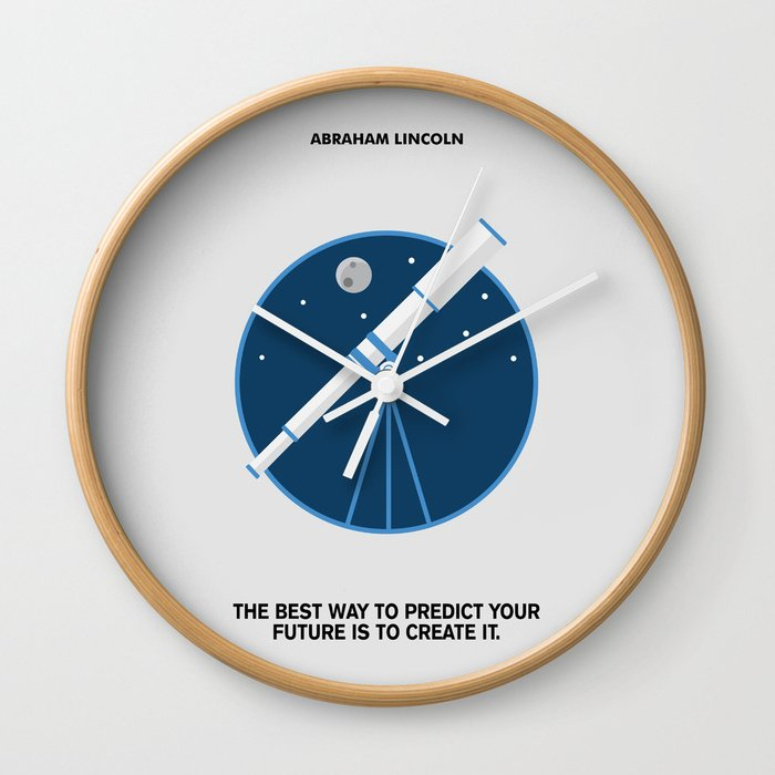 Lab No 4 The Future Is To Create It Abraham Lincoln Motivational Quotes Poster Wall Clock By Labno4