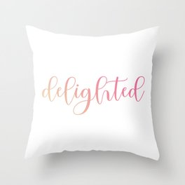 Delighted or happy is a moment when one feels overjoyed- A motivational quote for mindful people Throw Pillow