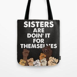 Sisters are doin' it for themselves Tote Bag
