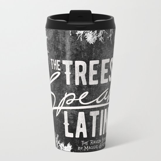 The Trees Speak Latin - Raven Boys Metal Travel Mug